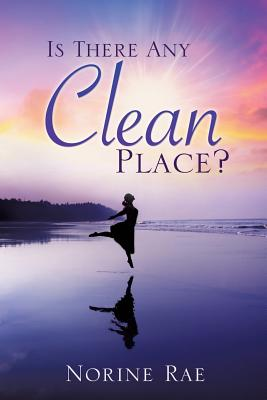Is There Any Clean Place? - Rae, Norine