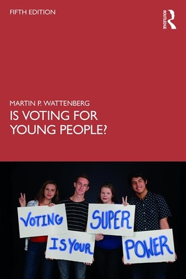 Is Voting for Young People? - Wattenberg, Martin P.