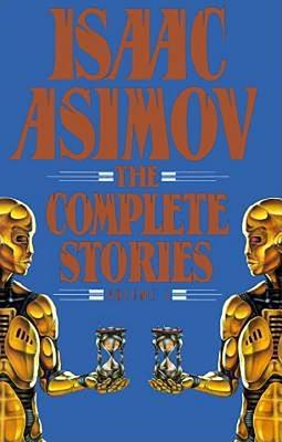 Isaac Asimov: The Complete Story VI - Asimov, Isaac