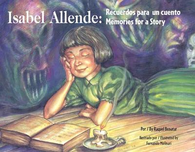 Isabel Allende: Recuerdos Para un Cuento/Memories For A Story - Benatar, Raquel, and Petersen, Patricia (Translated by)