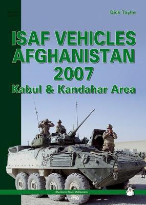 ISAF Vehicles Afghanistan 2007: Kabul & Kandahar Area - Taylor, Dick