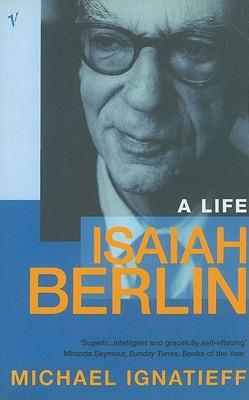 Isaiah Berlin: A Life - Ignatieff, Michael