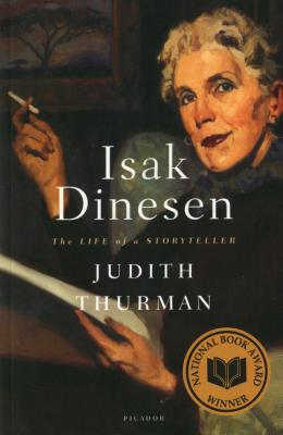 Isak Dinesen: The Life of a Storyteller - Thurman, Judith