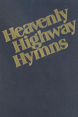 Heavenly Highway Hymns: Shaped-Note Hymnal - Stamps/Baxter (Compiled by)