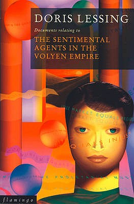 Documents Relating to the Sentimental Agents in the Volyen Empire - Lessing, Doris
