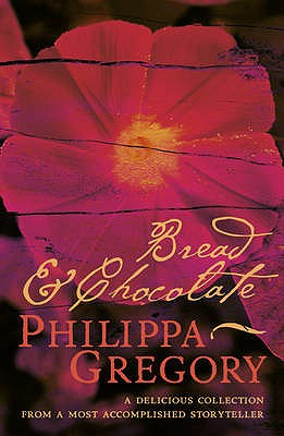Bread and Chocolate - Gregory, Philippa