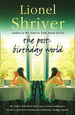 The Post-birthday World - Shriver, Lionel