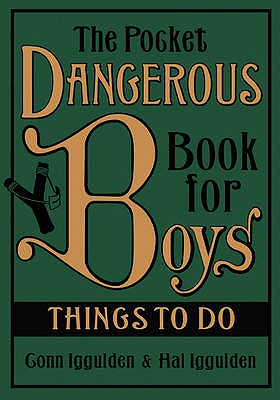 The Pocket Dangerous Book for Boys: Things to Do - Iggulden, Conn, and Iggulden, Hal