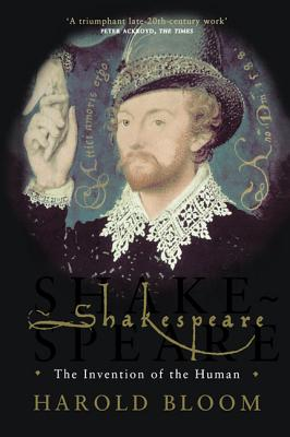 Shakespeare: The Invention of the Human - Bloom, Harold, Prof.