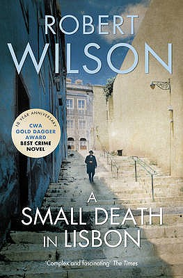 A Small Death in Lisbon - Wilson, Robert