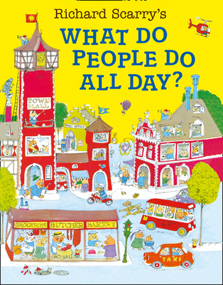 Richard Scarry's What Do People Do All Day?. - Scarry, Richard