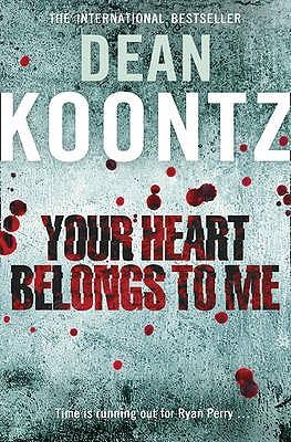 Your Heart Belongs to Me - Koontz, Dean