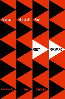 Only Forward - Smith, Michael Marshall