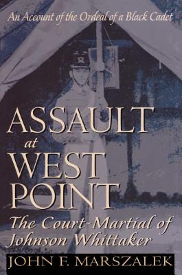 Assault at West Point: The Court-Martial of Johnson Whittaker - Marszalek, John F (Afterword by)