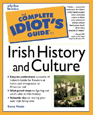 The Complete Idiot's Guide to Irish History and Culture - Massie, Sonja