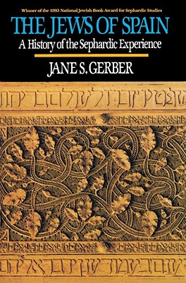 Jews of Spain: A History of the Sephardic Experience - Gerber, Jane S, and Sha'ananim, Mishkenot (Preface by)