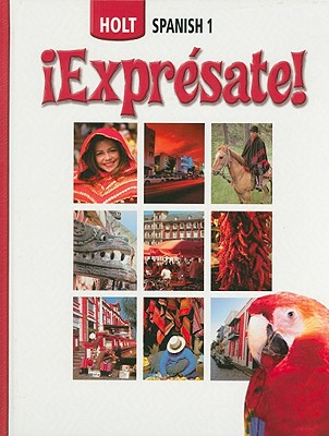 Holt Spanish 1: !Expresate! - Humbach, Nancy, and Velasco, Sylvia Madrigal, and Chiquito, Ana Beatriz