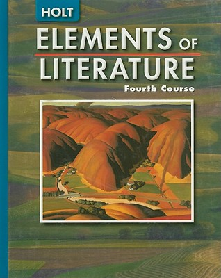 Holt Elements of Literature, Fourth Course - Holt Rinehart & Winston (Creator)