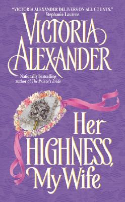 Her Highness, My Wife - Alexander, Victoria