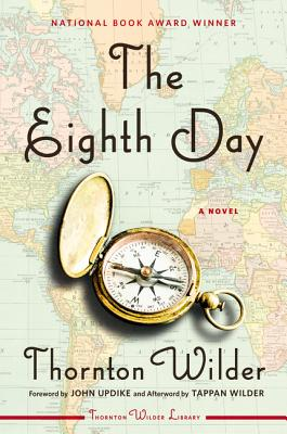 The Eighth Day - Wilder, Thornton, and Updike, John, Professor (Foreword by)