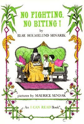 No Fighting, No Biting! - Sendak, Maurice (Illustrator), and Minarik, Else Holmelund (Illustrator)