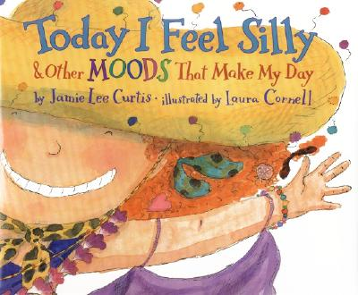 Today I Feel Silly & Other Moods That Make My Day - Curtis, Jamie Lee