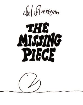 The Missing Piece - Silverstein, Shel