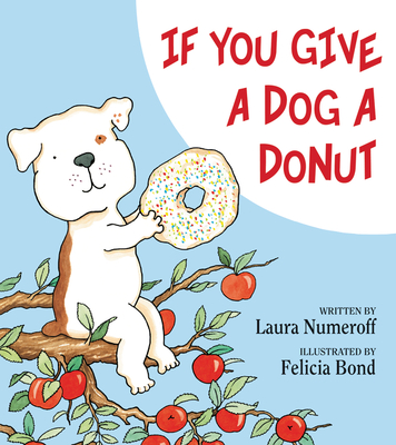 If You Give a Dog a Donut - Numeroff, Laura Joffe