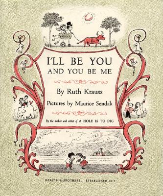 I'll Be You and You Be Me - Krauss, Ruth