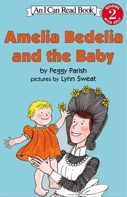 Amelia Bedelia and the Baby - Parish, Peggy