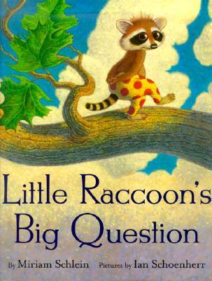 Little Raccoon's Big Question - Schlein, Miriam