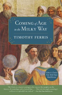 Coming of Age in the Milky Way - Ferris, Timothy A