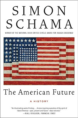 The American Future: A History - Schama, Simon