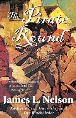 The Pirate Round: Book Three of the Brethren of the Coast - Nelson, James L