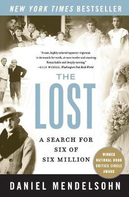The Lost: A Search for Six of Six Million - Mendelsohn, Daniel, and Mendelsohn, Matt (Photographer)
