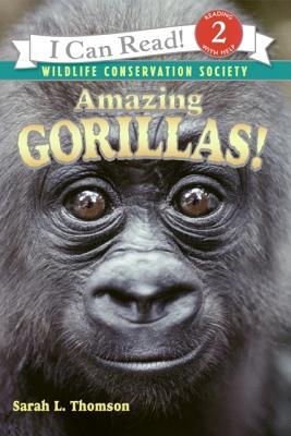 Amazing Gorillas! - Thomson, Sarah L, and Wildlife Conservation Society (Photographer)