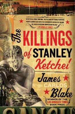 The Killings of Stanley Ketchel - Blake, James Carlos