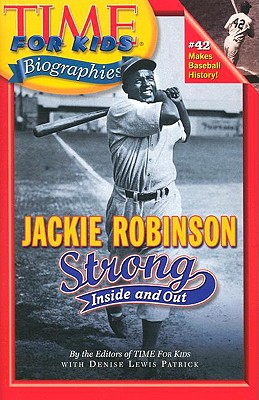 Jackie Robinson: Strong Inside and Out - Time Magazine, and Patrick, Denise Lewis