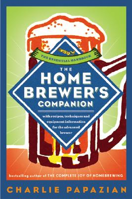 The Homebrewer's Companion - Papazian, Charles