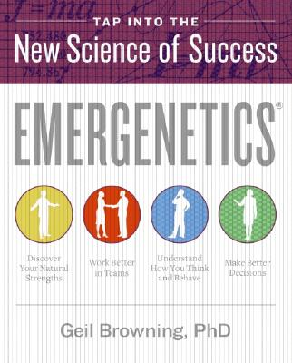 Emergenetics: Tap Into the New Science of Success - Browning, Geil