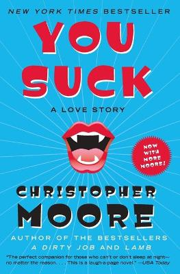 You Suck: A Love Story - Moore, Christopher