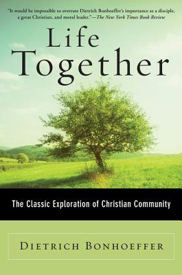 Life Together: The Classic Exploration of Christian Community - Bonhoeffer, Dietrich, and Zondervan Publishing, and Dietrich, Bonhoeffer