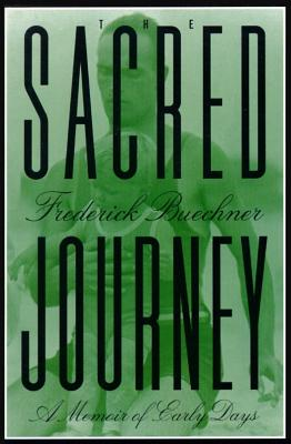 The Sacred Journey: A Memoir of Early Days - Buechner, Frederick