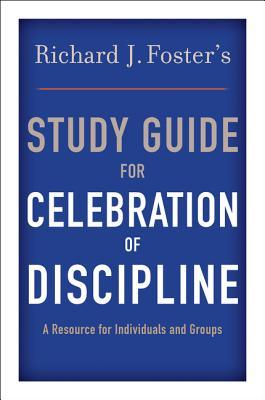Celebration of Discipline - Foster, Richard