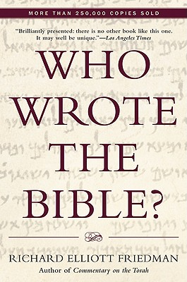 Who Wrote the Bible? - Friedman, Richard Elliott
