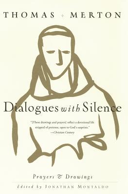 Dialogues with Silence: Prayers & Drawings - Merton, Thomas
