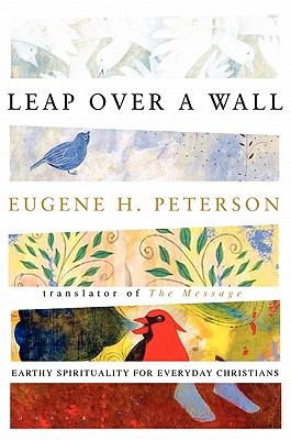 Leap Over a Wall: Earthy Spirituality for Everyday Christiansreflections on the Life of David from - Peterson, Eugene H