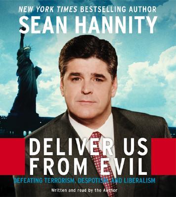 Deliver Us from Evil CD: Deliver Us from Evil CD - Hannity, Sean (Read by)