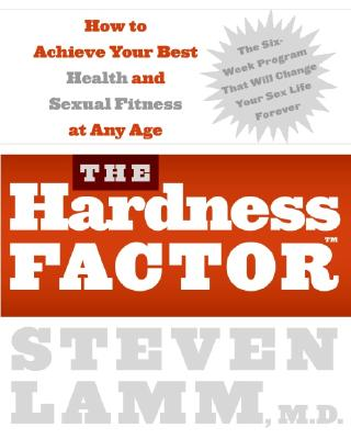 The Hardness Factor: How to Achieve Your Best Health and Sexual Fitness at Any Age - Lamm, Steven, M.D., and Couzens, Gerald Secor