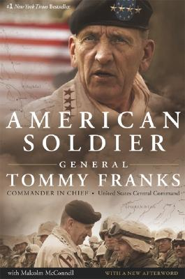 American Soldier - Franks, Tommy R, General, and McConnell, Malcolm